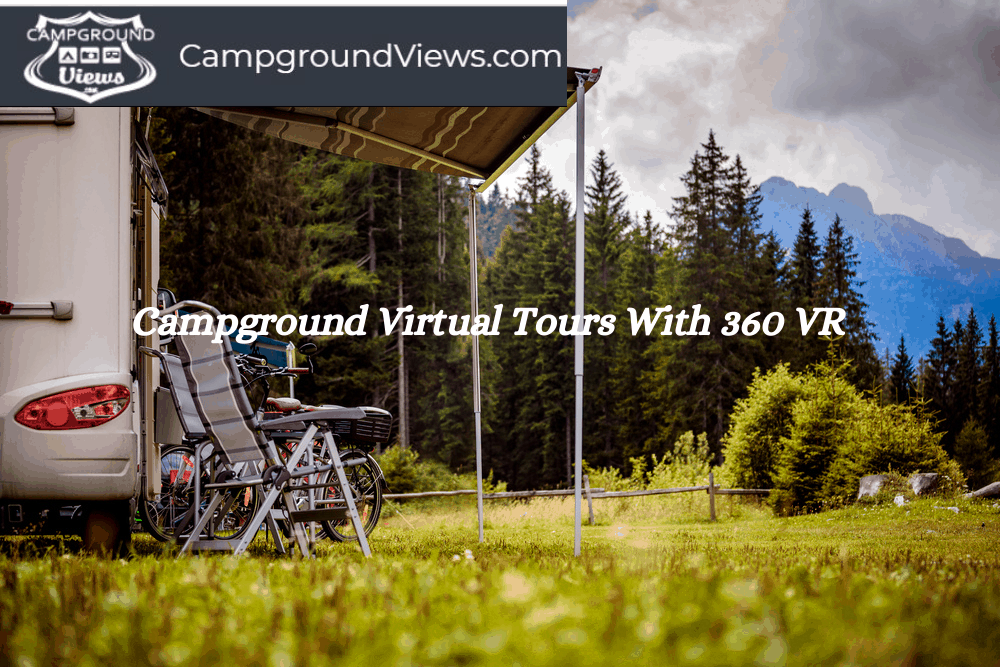 Campground Virtual Tours With 360 VR